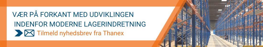Tilmeld nyhedsbrev fra Thanex om lagerindretning og lagerinventar