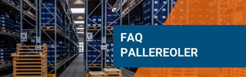 FAQ om pallereoler. Spørgsmål og svar om pallereoler.