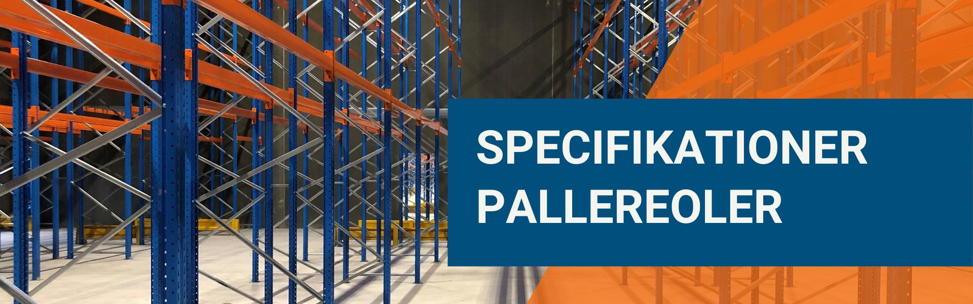 Tekniske specifikationer på pallereoler.